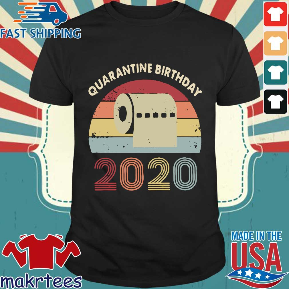 Quarantined Birthday Toilet Paper 2020 Vintage Shirt