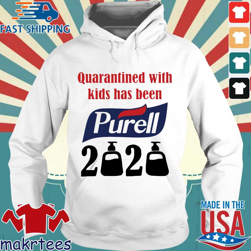 Quarantined With Kids Has Been Purell 2020 Shirt Hoodie trang