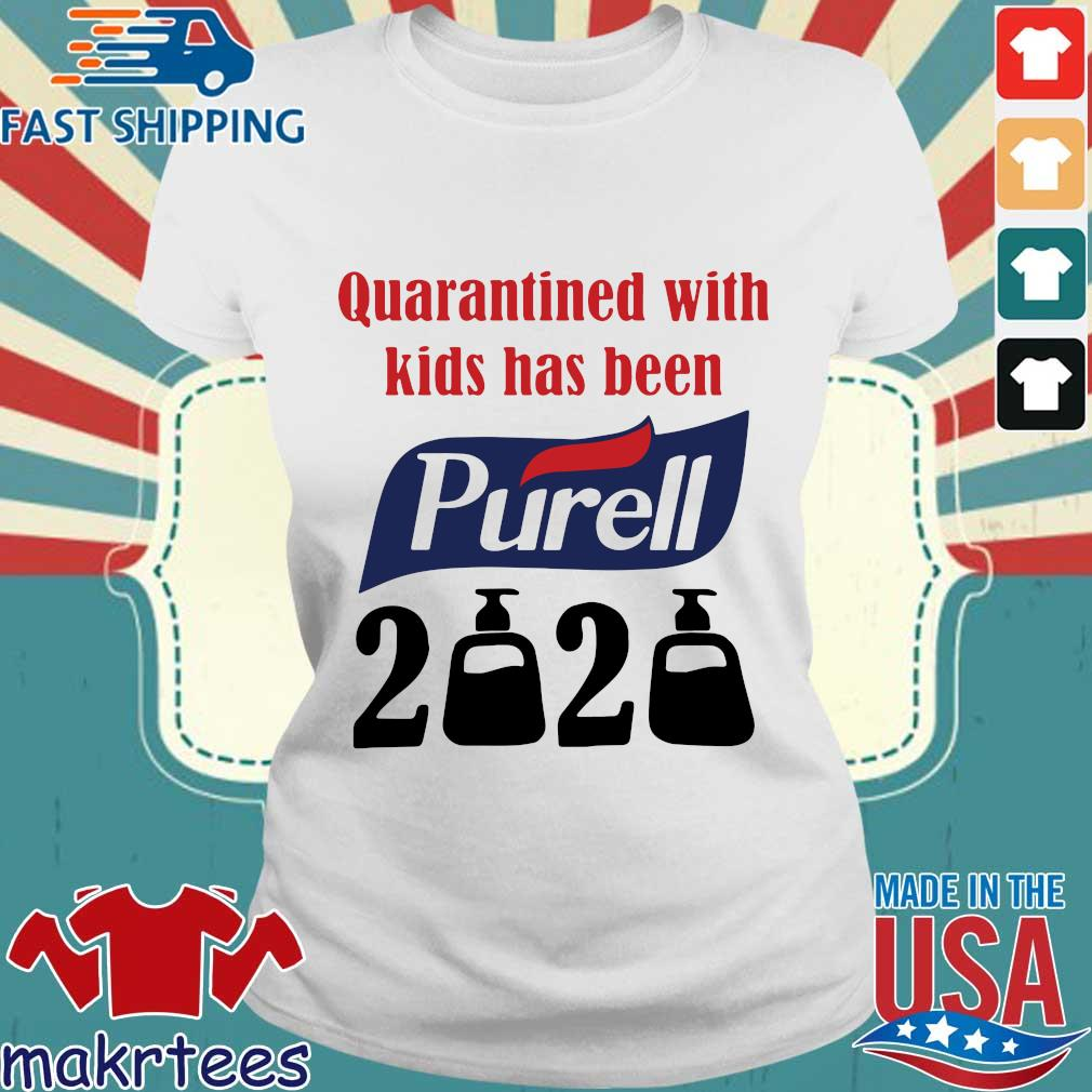 Quarantined With Kids Has Been Purell 2020 Shirt Ladies trang