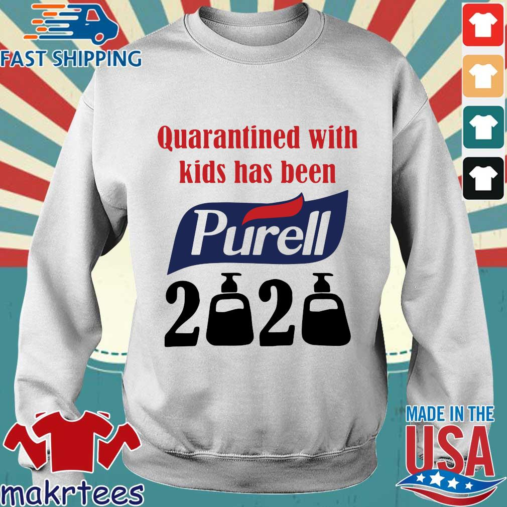 Quarantined With Kids Has Been Purell 2020 Shirt Sweater trang