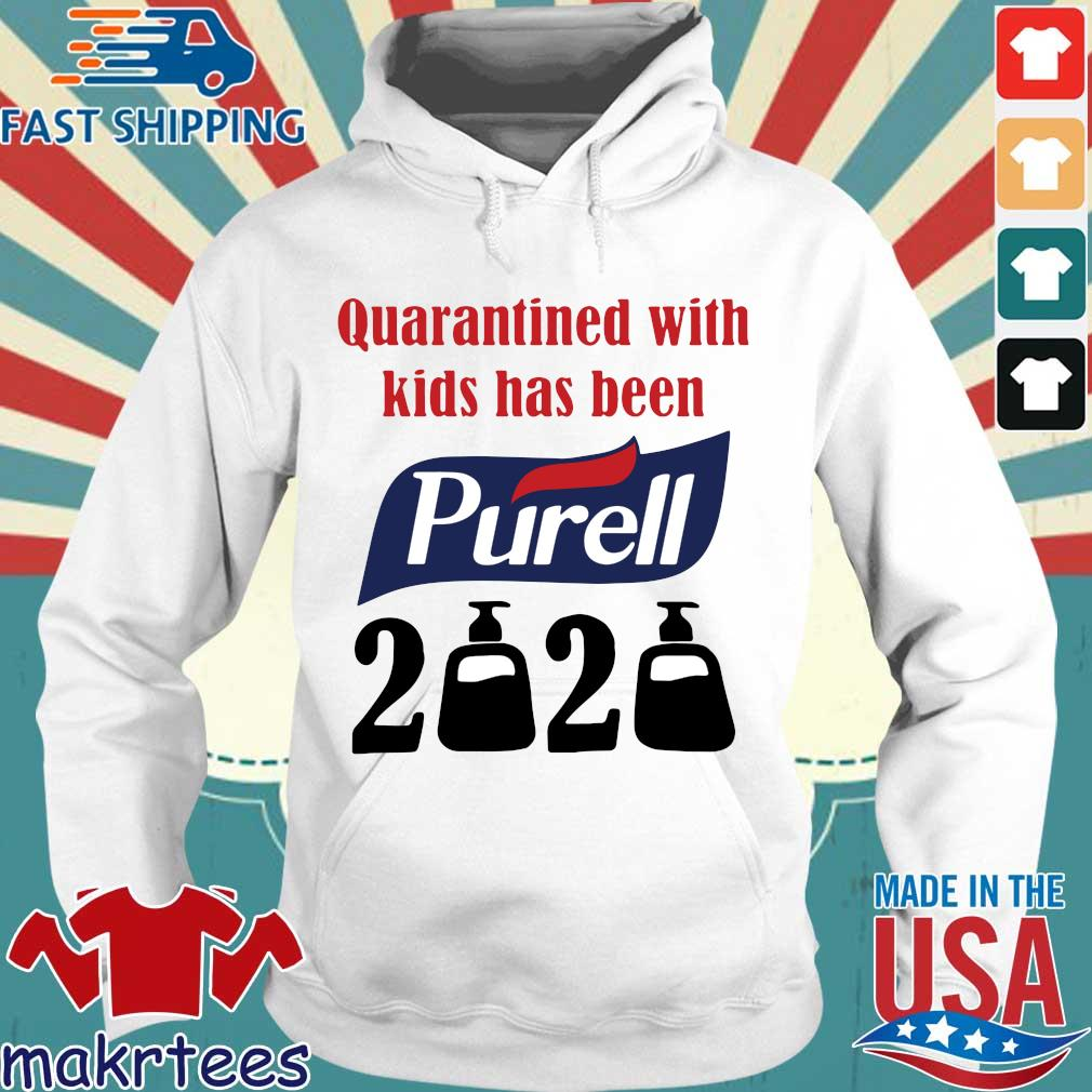 Quarantined With Kids Has Been Purell 2020 Shirts Hoodie trang