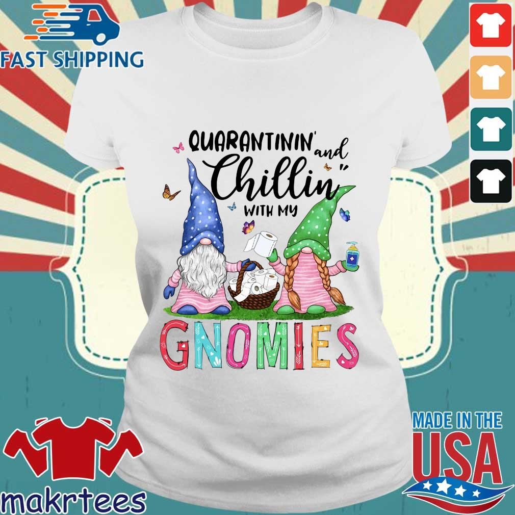 Quarantinin And Chillin With My Gnomies Shirt Ladies trang