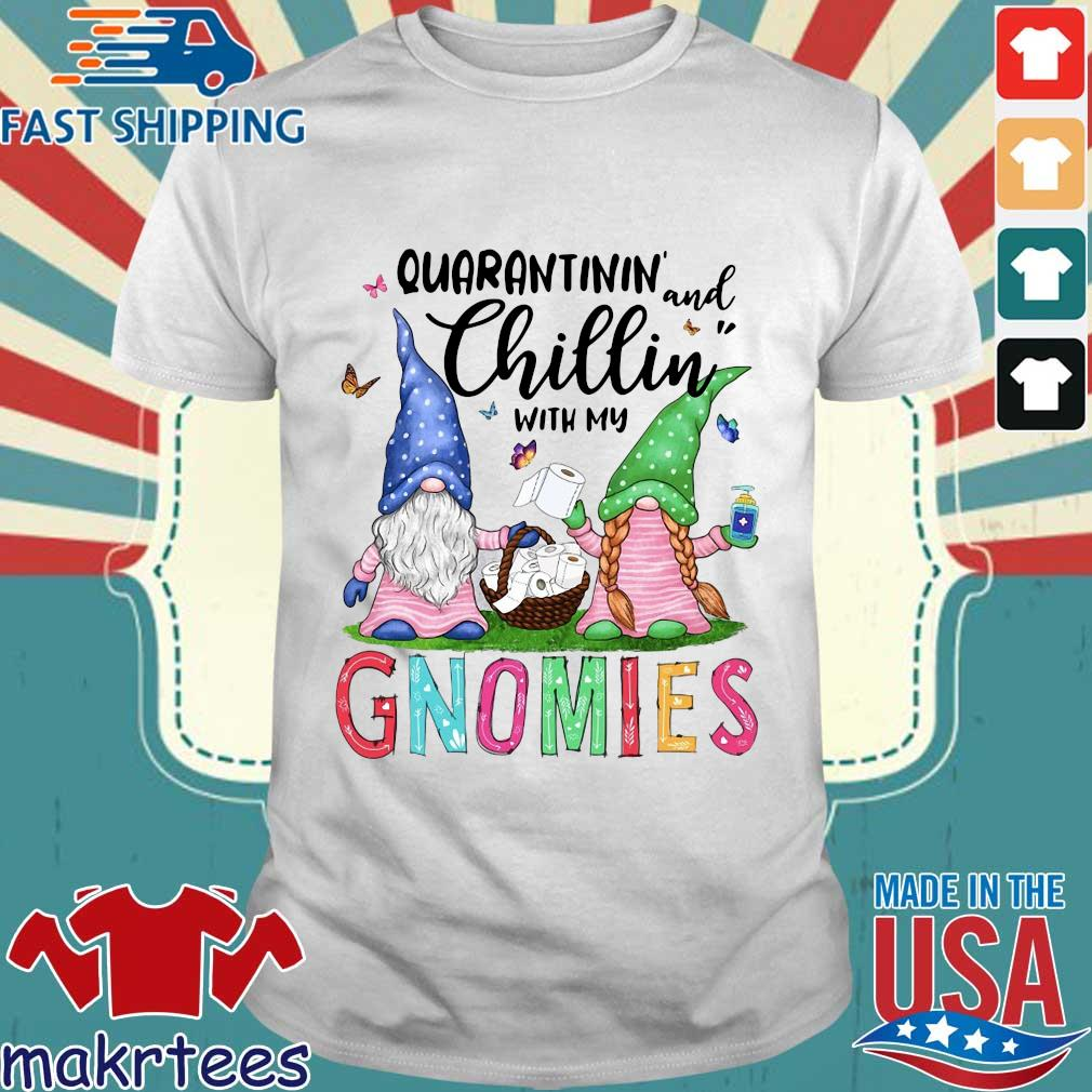 Quarantinin And Chillin With My Gnomies Shirt
