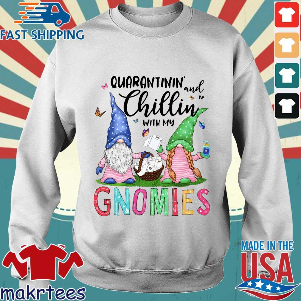Quarantinin And Chillin With My Gnomies Shirt Sweater trang