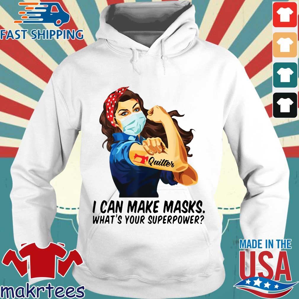 Quilter I Can Make Masks What's Your Superpower Shirt Hoodie trang