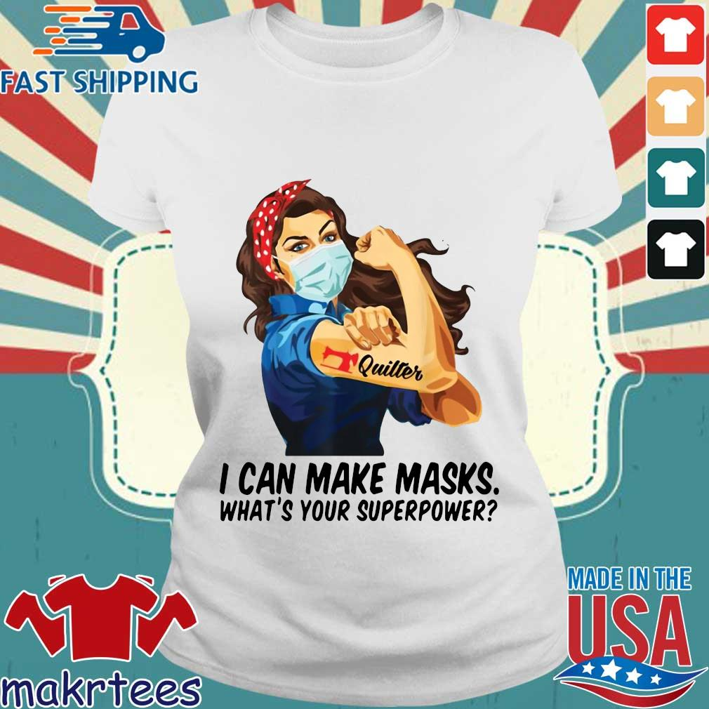 Quilter I Can Make Masks What's Your Superpower Shirt Ladies trang