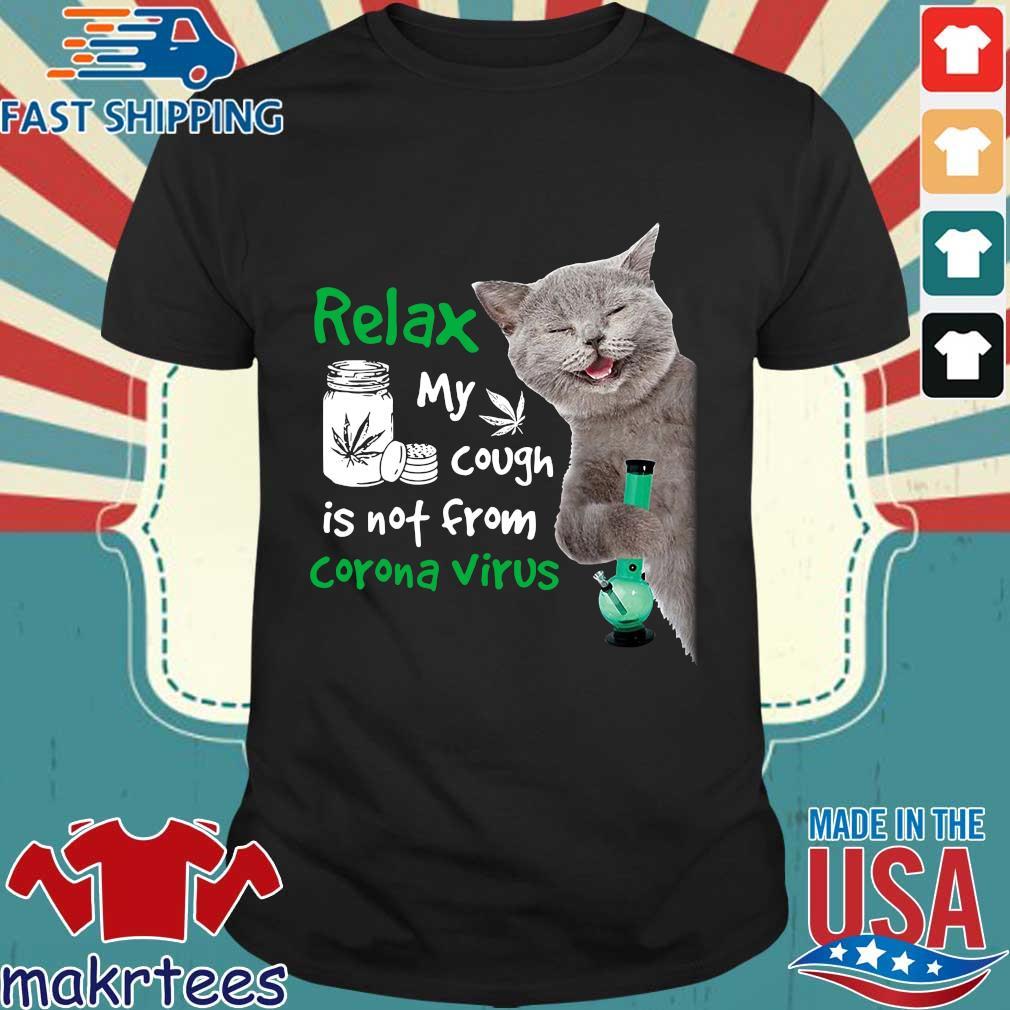 Relax My Cough Is Not From Coronavirus Cat Shirt