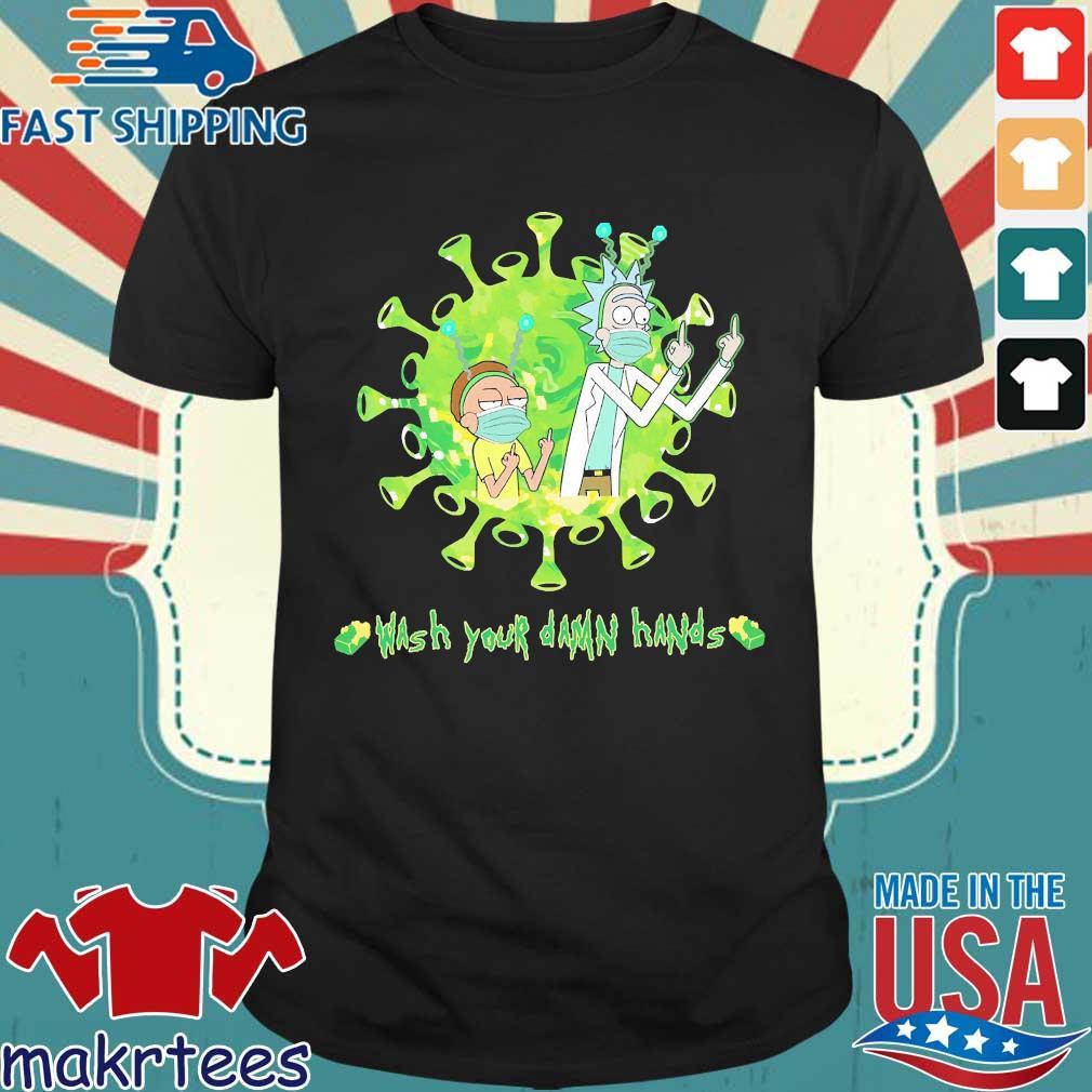 Rick And Morty Corona Wash Your Damn Hands Shirt