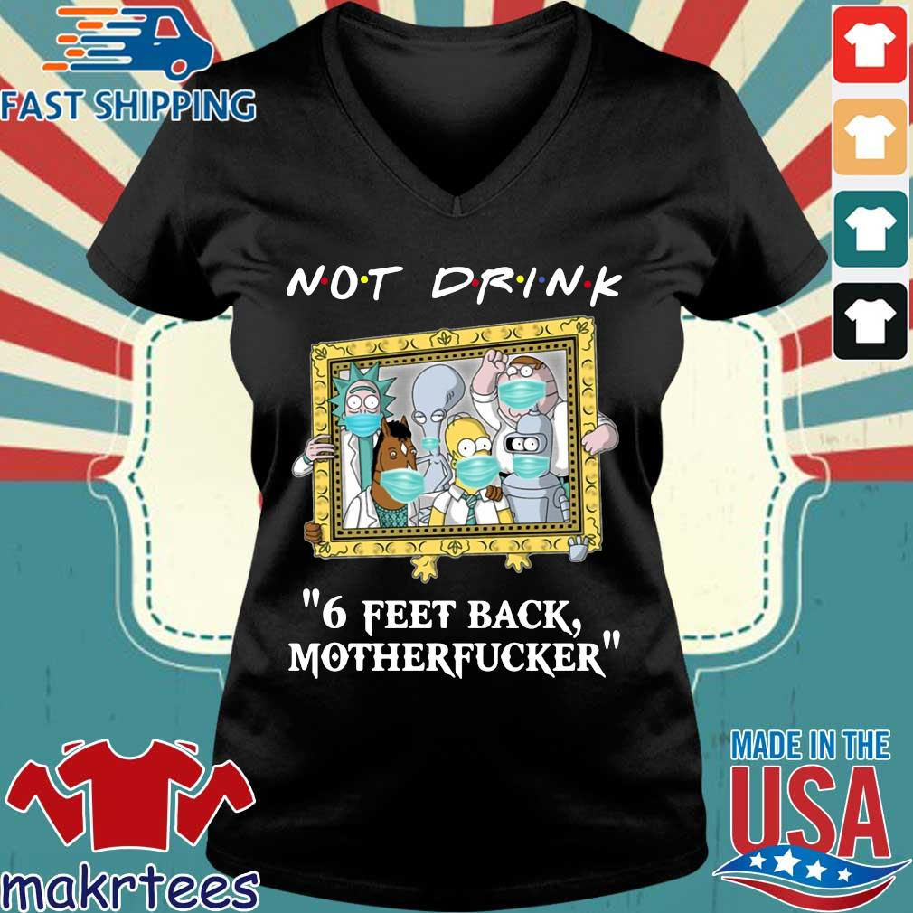 Rick and Morty Drinking buddies Not drink 6 feet back s Ladies V-neck den