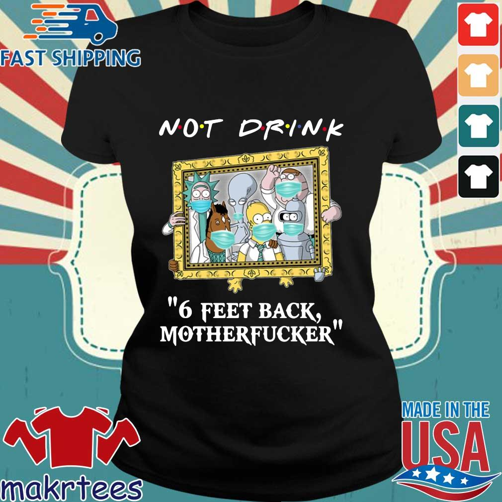 Rick and Morty Drinking buddies Not drink 6 feet back s Ladies den