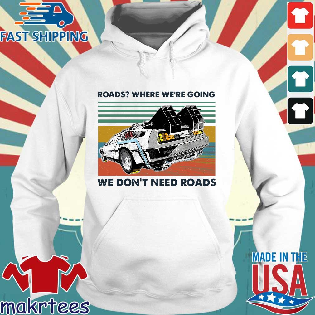 Road Where We're Going We Don't Need Roads Vintage Shirt Hoodie trang