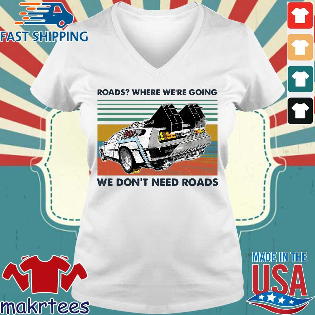 Road Where We're Going We Don't Need Roads Vintage Shirt Ladies V-neck trang