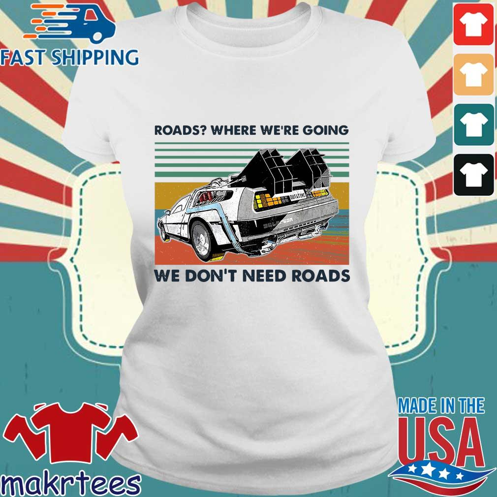 Road Where We're Going We Don't Need Roads Vintage Shirt Ladies trang