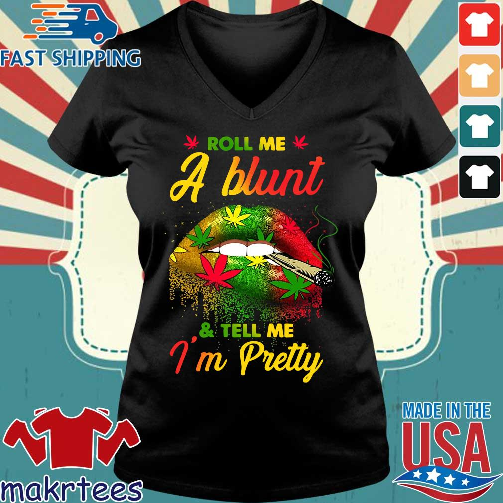 Roll Me A Blunt And Tell Me I'm Pretty Shirt Ladies V-neck den