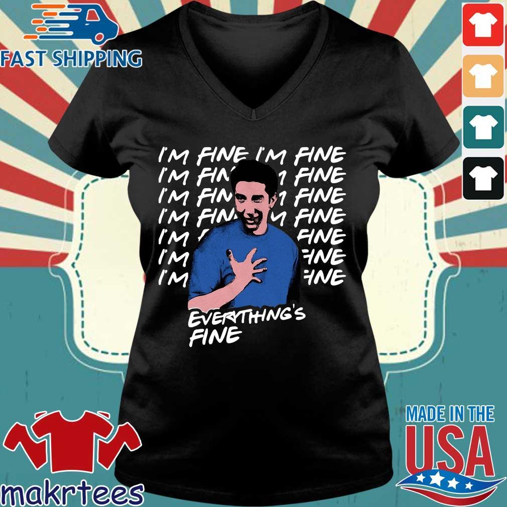 Ross Geller I'm Fine Everything's Fine Shirt Ladies V-neck den