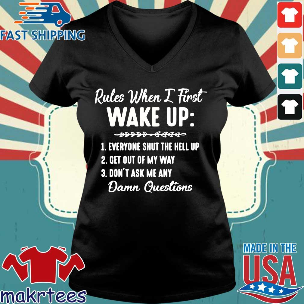 Rules When I First Wake Up Don't Ask Me Any Damn Questions Shirt Ladies V-neck den