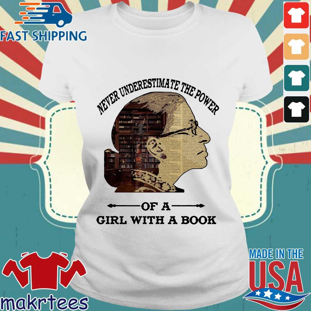 Ruth Bader Ginsburg Never Underestimate The Power Of Girl With A Book Shirt Ladies trang
