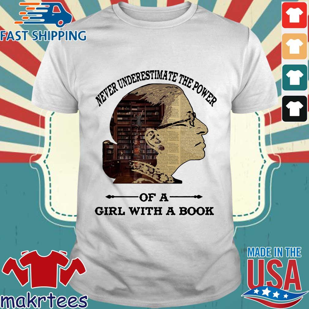 Ruth Bader Ginsburg Never Underestimate The Power Of Girl With A Book Shirt