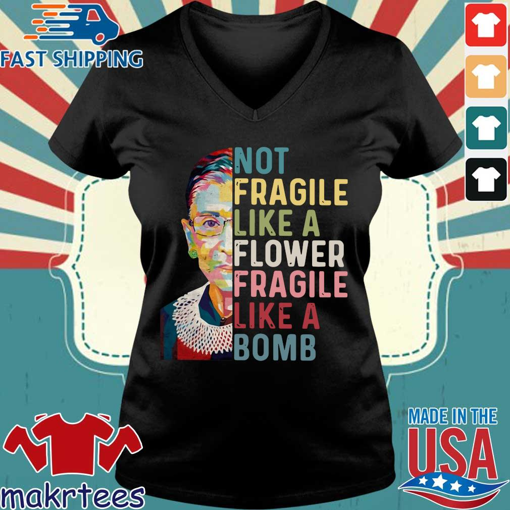 Ruth Bader Ginsburg not Fragile like a flower Fragile like a bomb tee s Ladies V-neck den