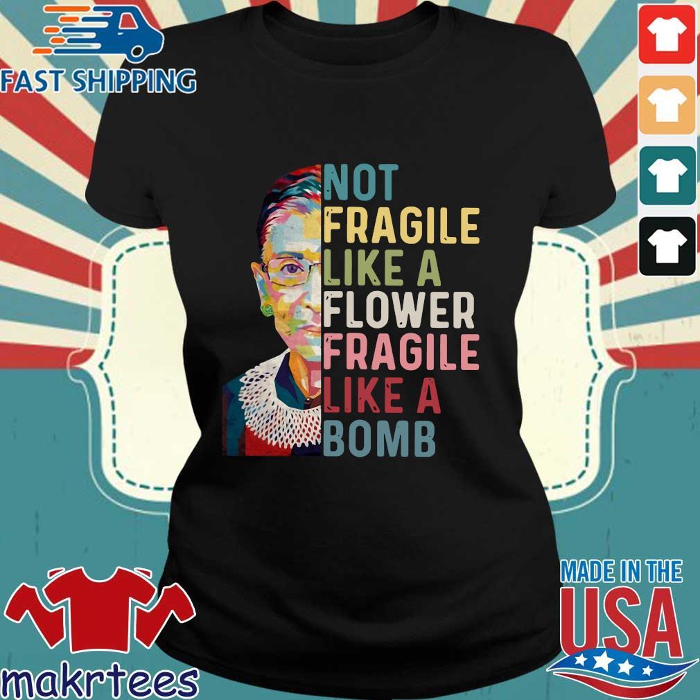 Ruth Bader Ginsburg not Fragile like a flower Fragile like a bomb tee s Ladies den