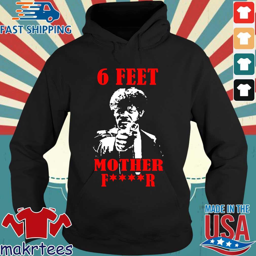 Samuell Jackson 6 Feet Motherfucker Shirt Hoodie den