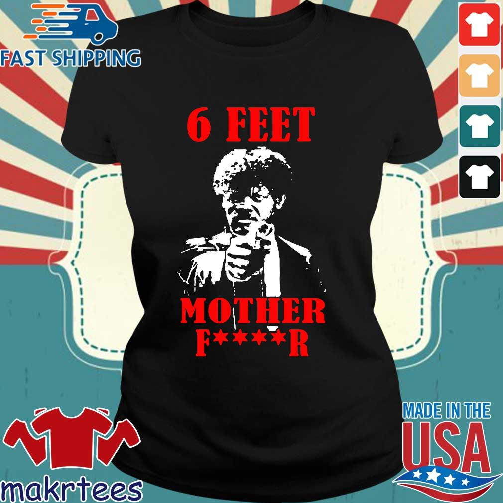 Samuell Jackson 6 Feet Motherfucker Shirt Ladies den