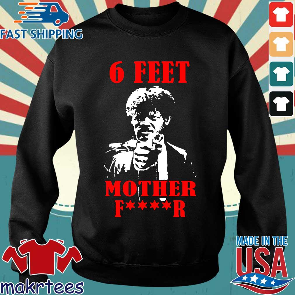 Samuell Jackson 6 Feet Motherfucker Shirt Sweater den