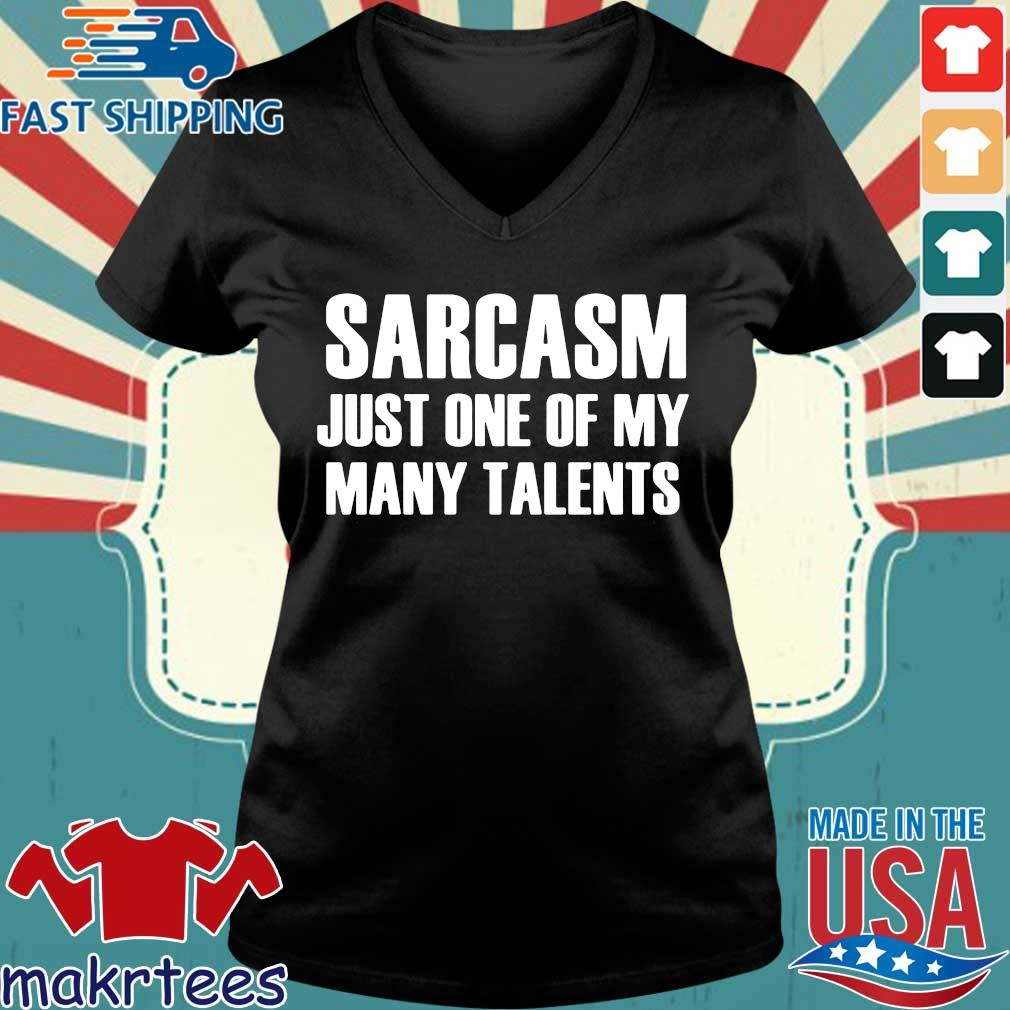 Sarcasm Just One Of My Many Talents Shirt Ladies V-neck den