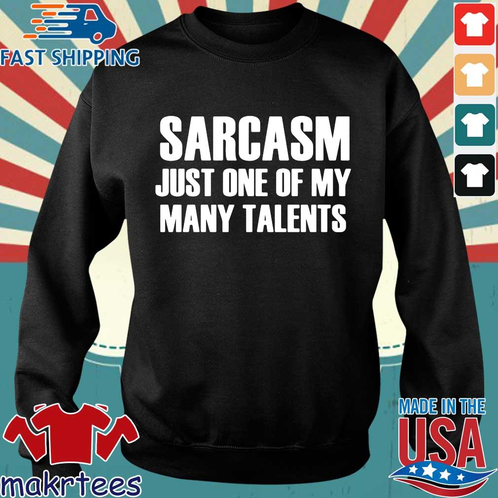 Sarcasm Just One Of My Many Talents Shirt Sweater den