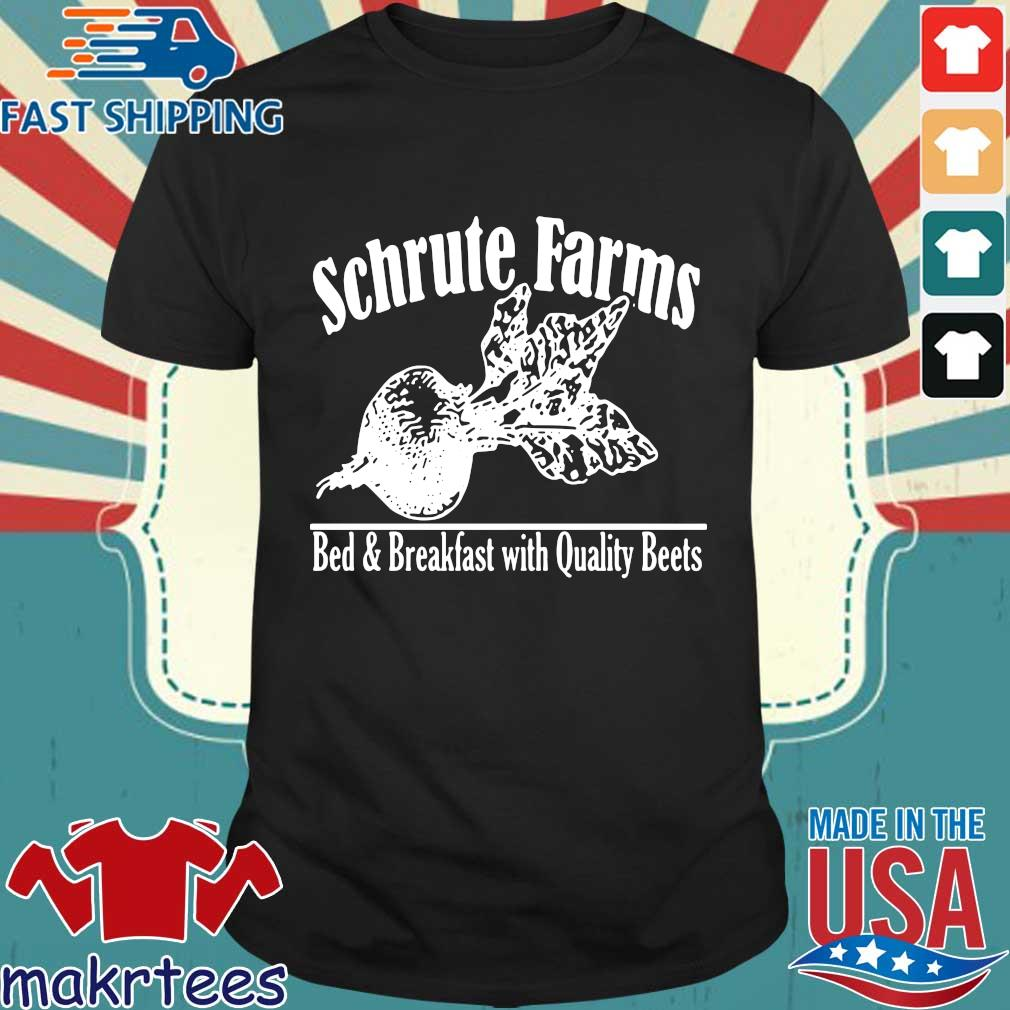 Schrute Farms Bed And Breakfast With Quality Beets Shirt