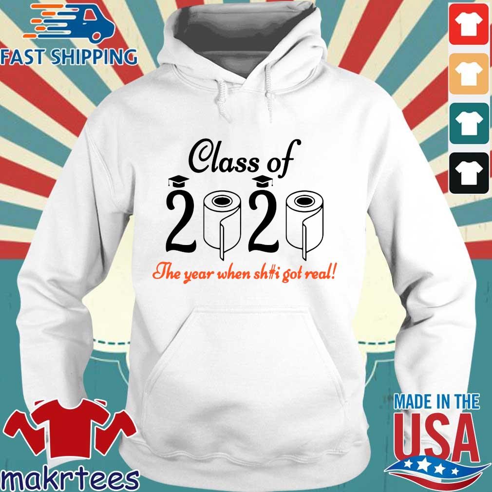 Senior 2020 Shit Getting Real Shirt Class Of 2020 Graduation Senior Funny Quarantine Tee Shirts Hoodie trang