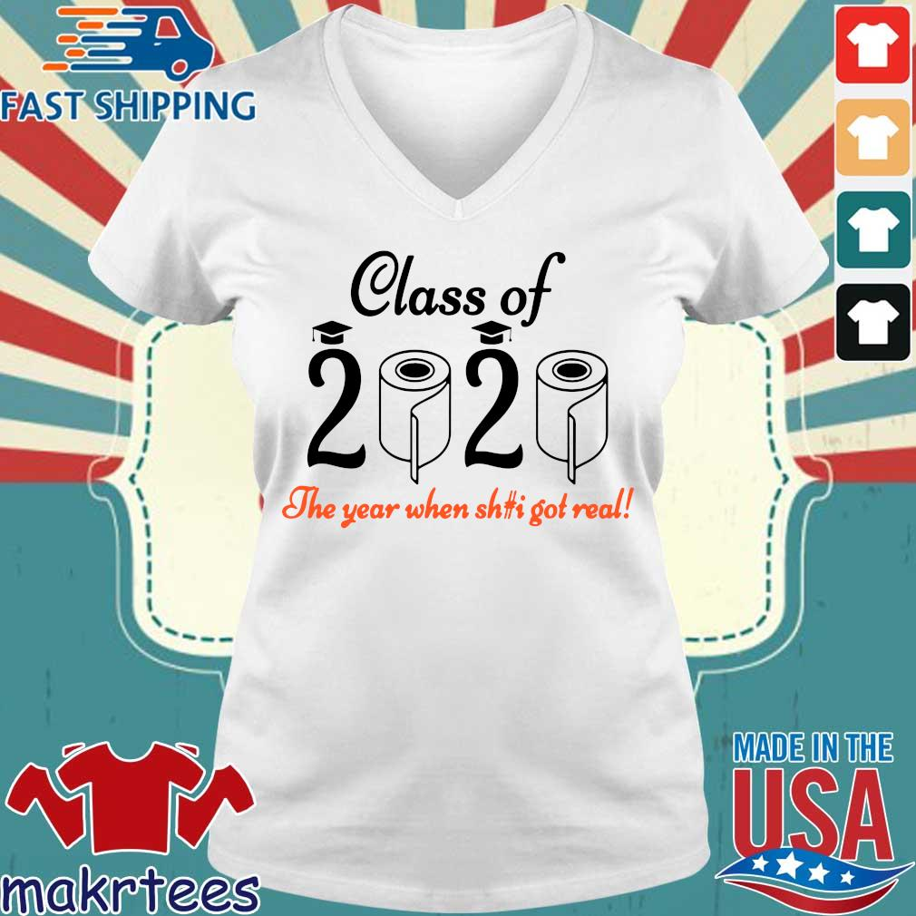 Senior 2020 Shit Getting Real Shirt Class Of 2020 Graduation Senior Funny Quarantine Tee Shirts Ladies V-neck trang