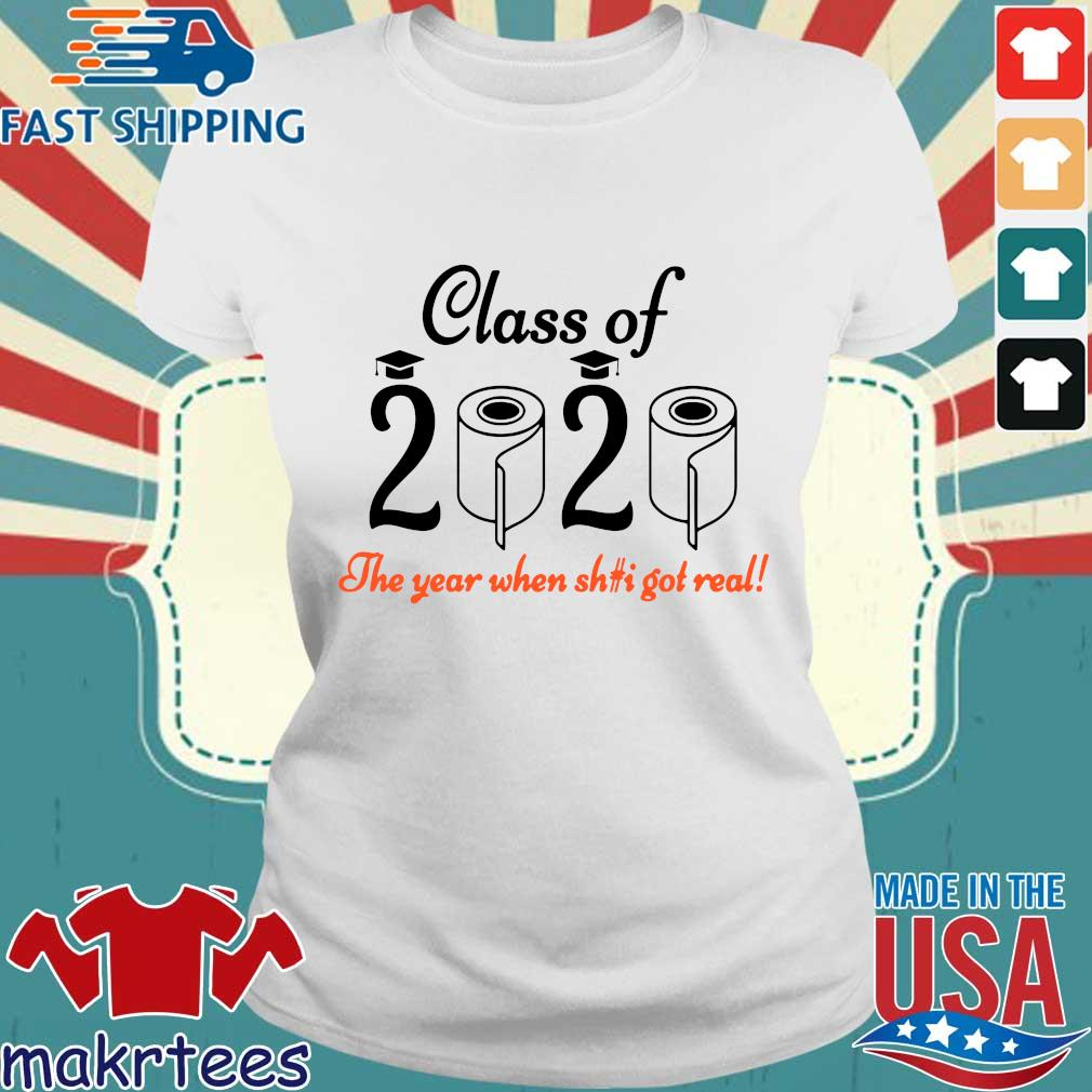Senior 2020 Shit Getting Real Shirt Class Of 2020 Graduation Senior Funny Quarantine Tee Shirts Ladies trang