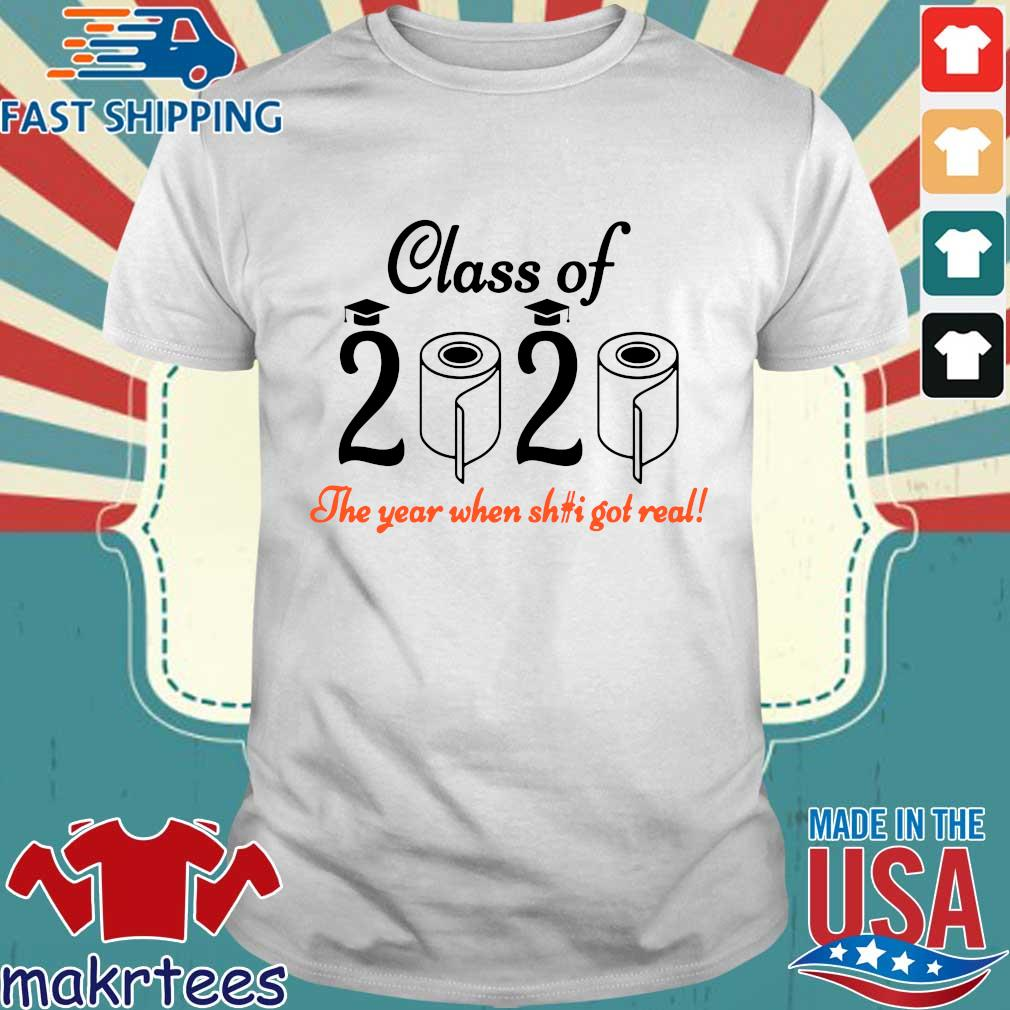 Senior 2020 Shit Getting Real Shirt Class Of 2020 Graduation Senior Funny Quarantine Tee Shirts