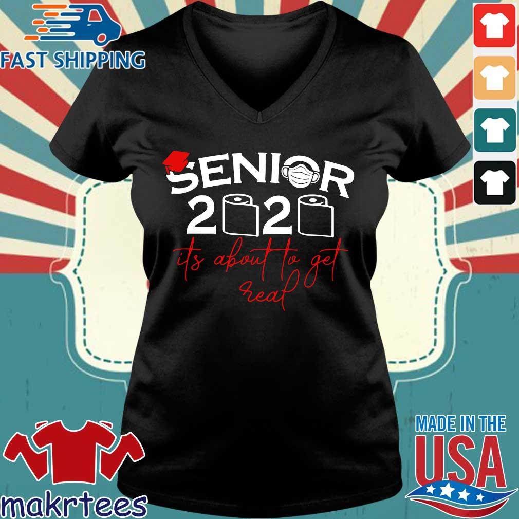 Senior 2020 Toilet Paper It_s About To Get Real Shirt Ladies V-neck den