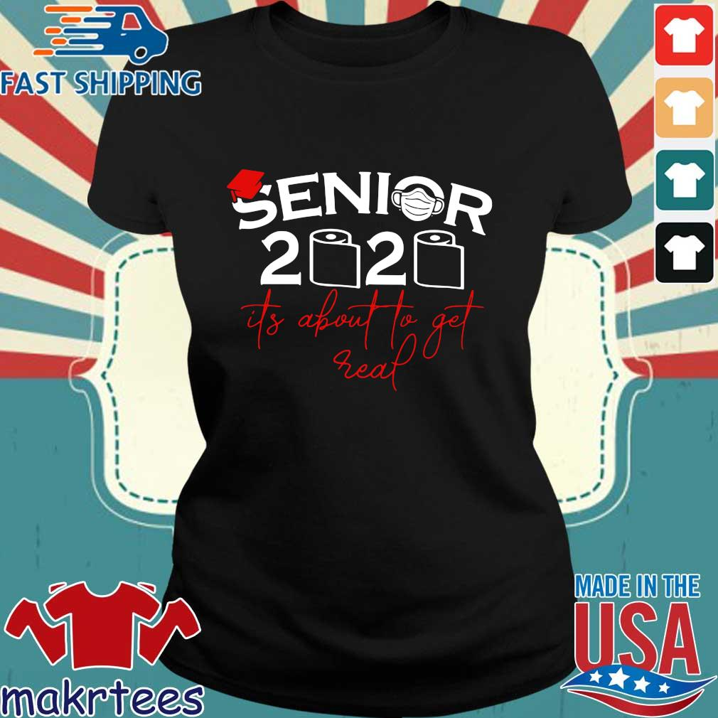Senior 2020 Toilet Paper It_s About To Get Real Shirt Ladies den
