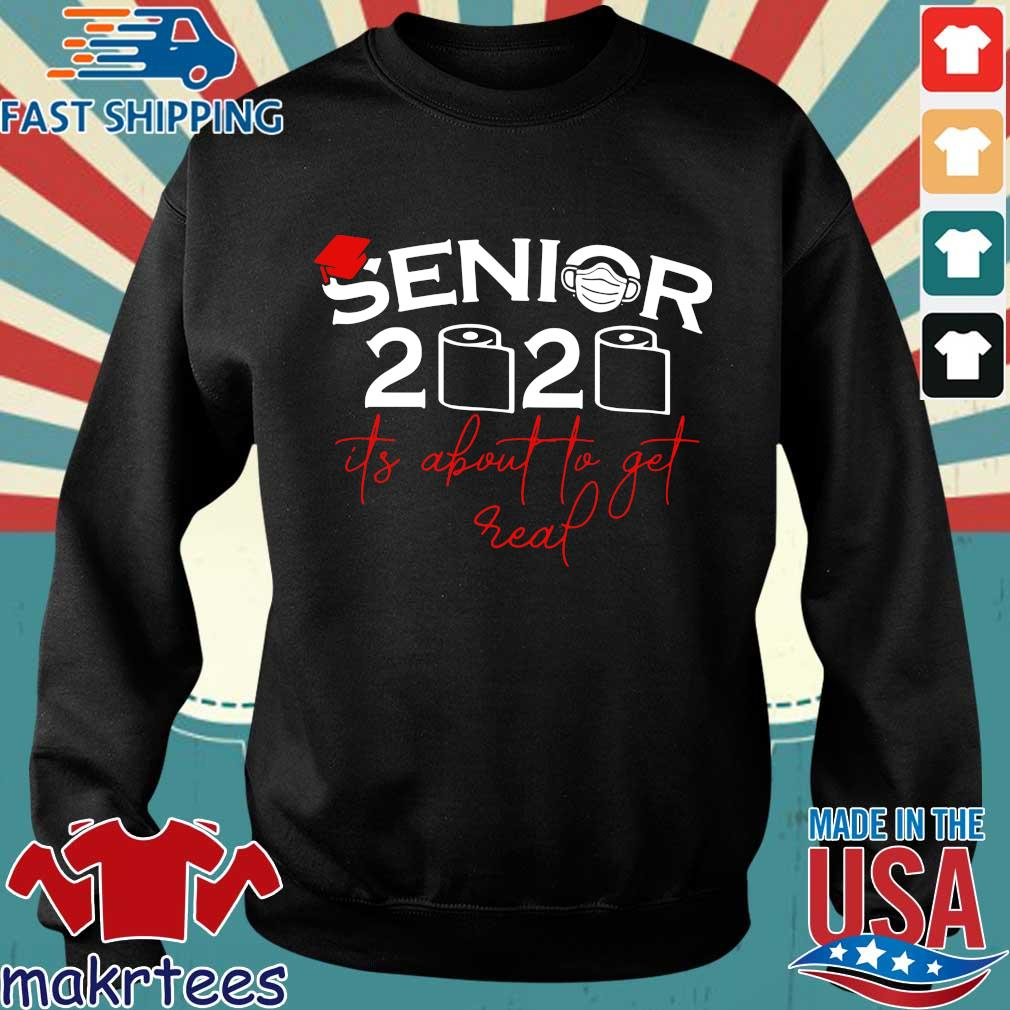 Senior 2020 Toilet Paper It_s About To Get Real Shirt Sweater den