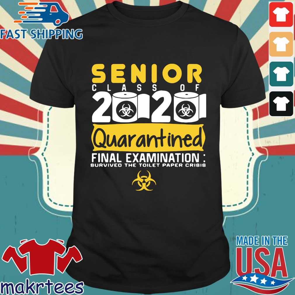 Senior Class Of 2020 Quarantined Final Examination Toilet Paper Shirt
