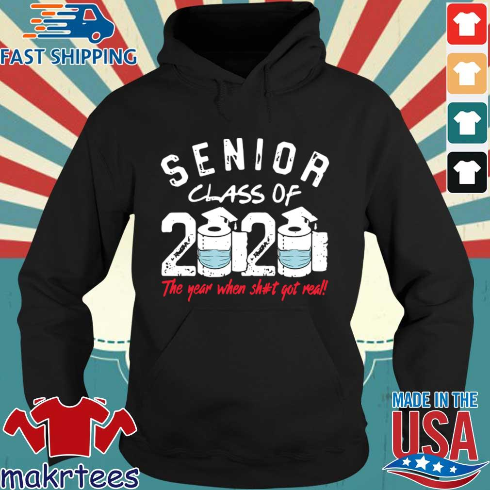 Senior Class of 2020 The Year When Shit Got Real Graduation Official T-Shirt Hoodie den