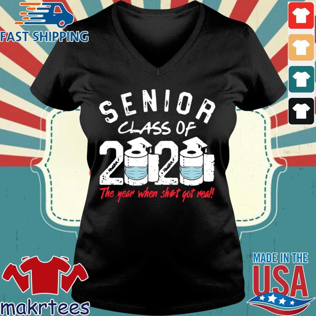 Senior Class of 2020 The Year When Shit Got Real Graduation Official T-Shirt Ladies V-neck den
