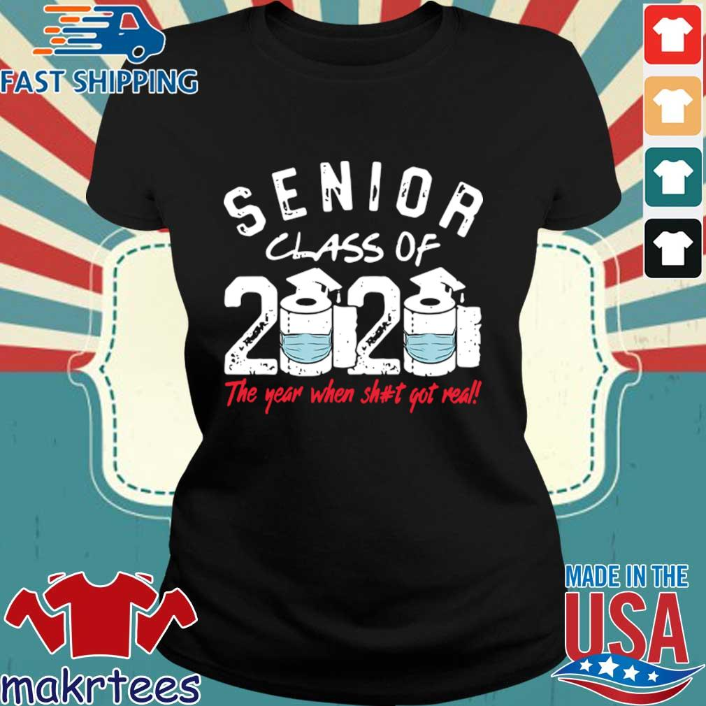 Senior Class of 2020 The Year When Shit Got Real Graduation Official T-Shirt Ladies den