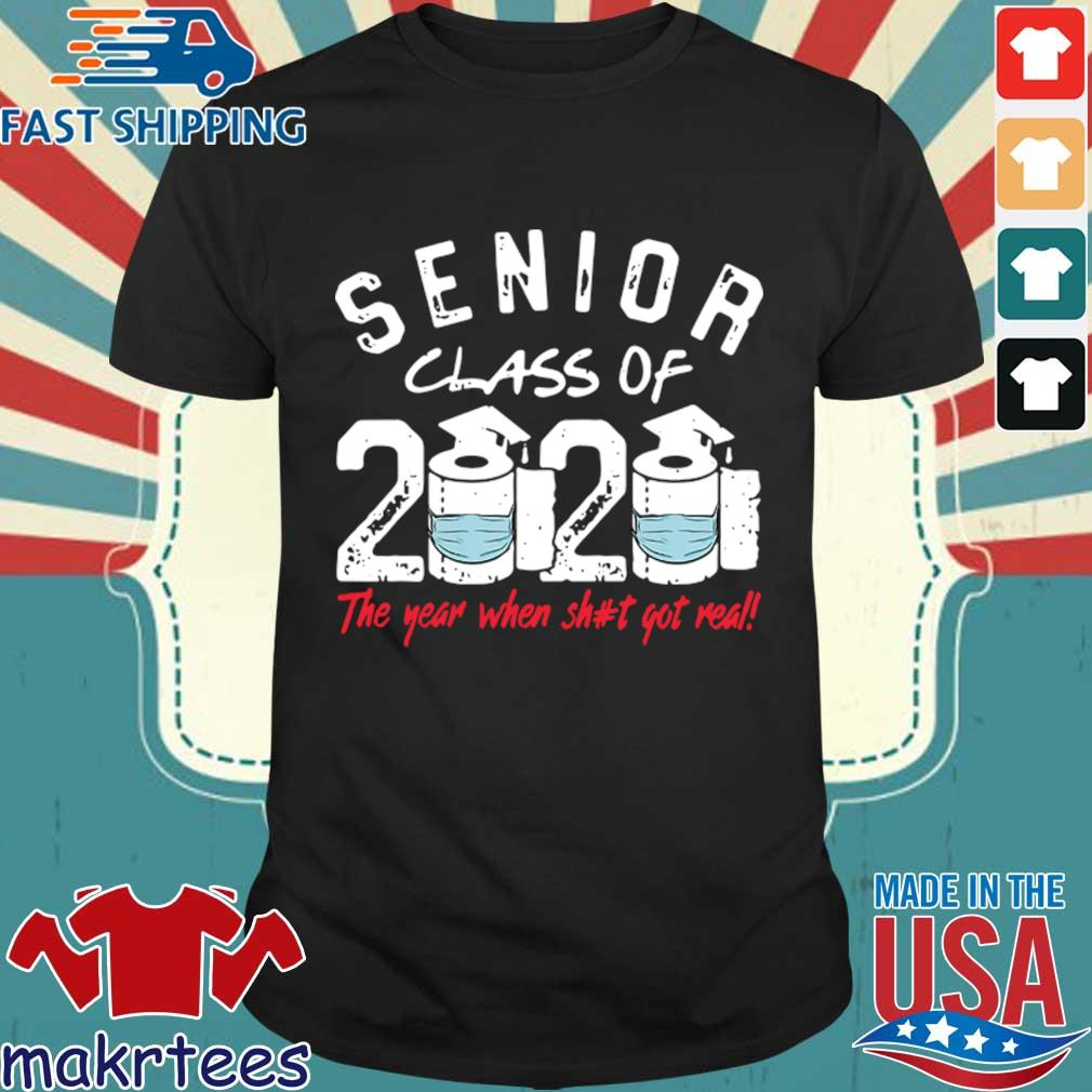 Senior Class of 2020 The Year When Shit Got Real Graduation Official T-Shirt