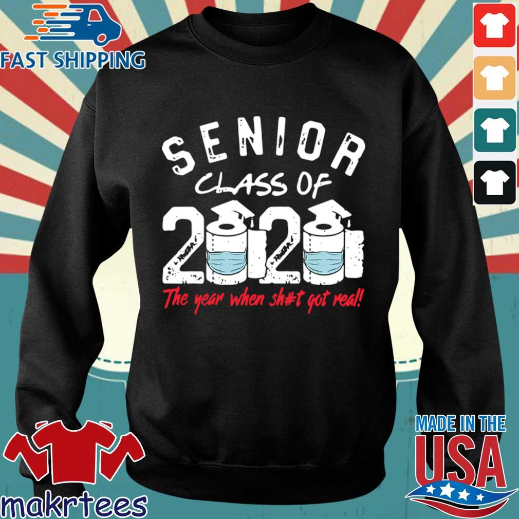 Senior Class of 2020 The Year When Shit Got Real Graduation Official T-Shirt Sweater den