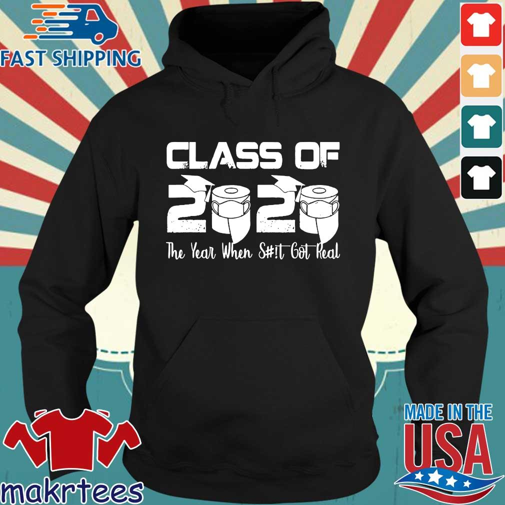 Senior Class of 2020 The Year When Shit Got Real Graduation Tee Shirt Hoodie den