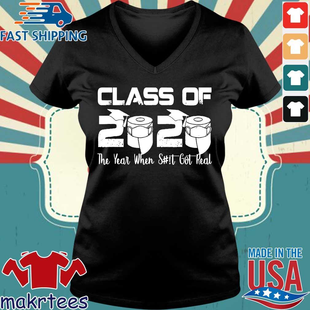 Senior Class of 2020 The Year When Shit Got Real Graduation Tee Shirt Ladies V-neck den