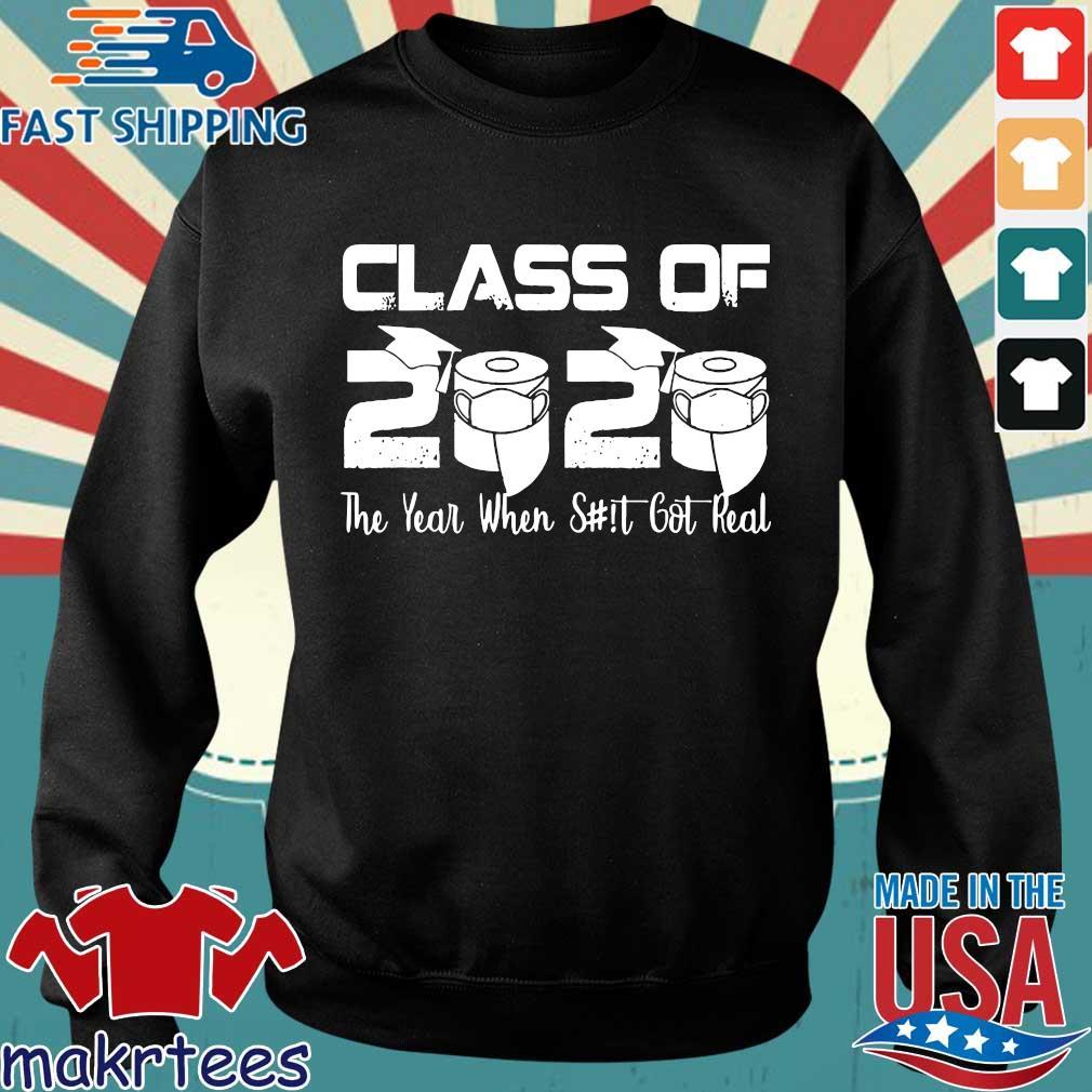 Senior Class of 2020 The Year When Shit Got Real Graduation Tee Shirt Sweater den