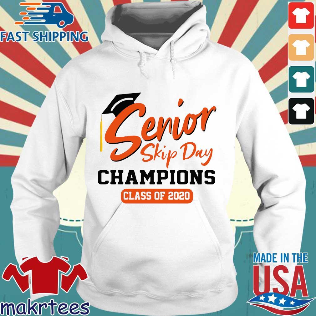 Senior Skip Day Champions Class Of 2020 Shirt Hoodie trang