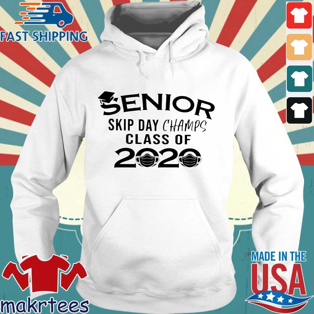 Senior Skip Day Champs Class Of 2020 Shirt Hoodie trang