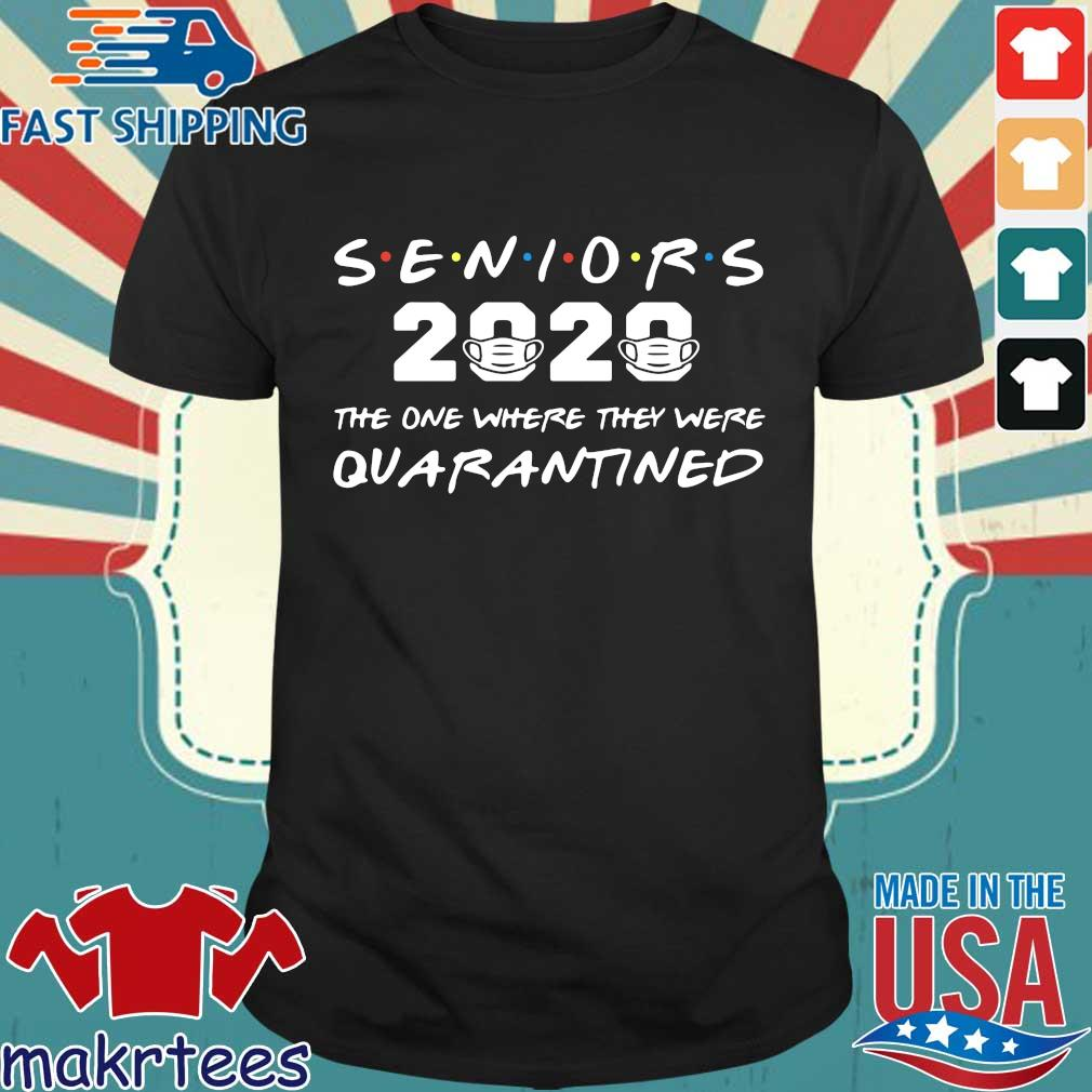 Seniors 2020 Face Mask The One Where They Were Quarantined Shirt
