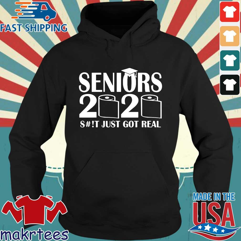 Seniors 2020 Funny Graduation S#!t Just Got Real T-Shirt Hoodie den